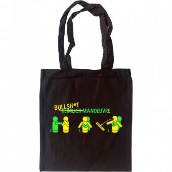 Bullsh*t Manoeuvre Tote Bag