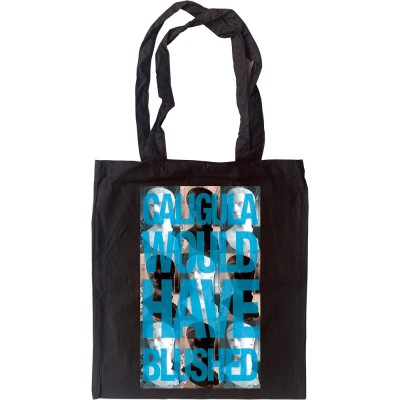 Caligula Would Have Blushed Tote Bag