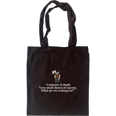 Gimli: Certainty of Death Quote Tote Bag