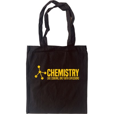 Chemistry: Like Cooking, Only With Explosions Tote Bag