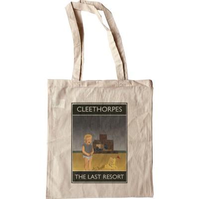 Cleethorpes: The Last Resort Tote Bag