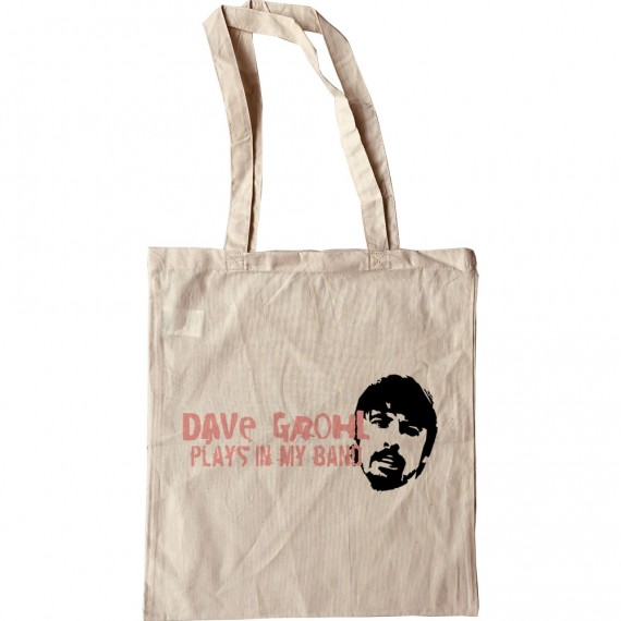 Dave Grohl Plays In My Band Tote Bag