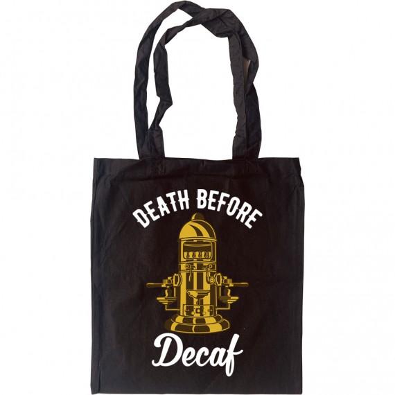 Death Before Decaf (Coffee Machine) Tote Bag