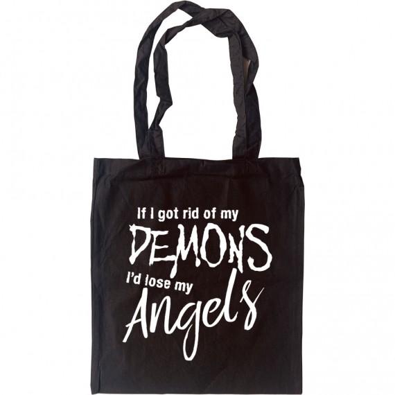 If I Got Rid Of My Demons I'd Lose My Angels Tote Bag