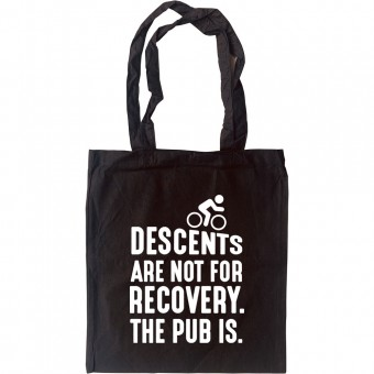 Descents Are Not For Recovery Tote Bag