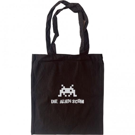 Die Alien Scum Tote Bag