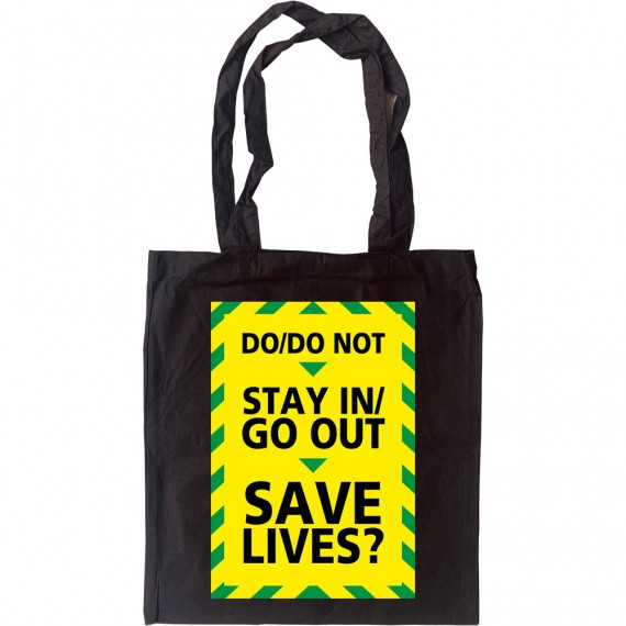 Do/Do Not Stay In/Go Out Tote Bag