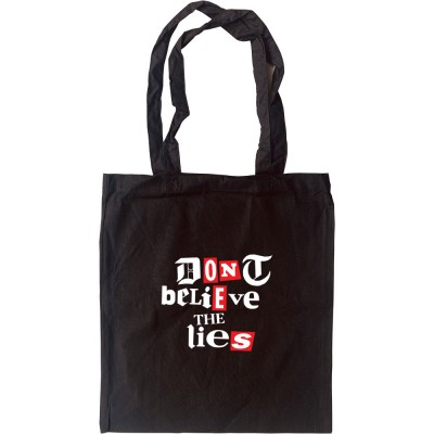 Don't Believe The Lies Tote Bag