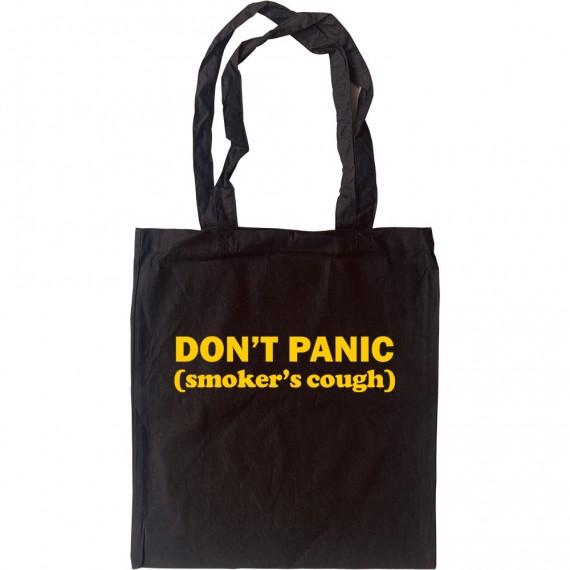 Don't Panic: Smoker's Cough Tote Bag