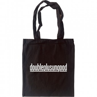 Doubleplusungood Tote Bag