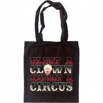 Elect A Clown, Expect A Circus Tote Bag