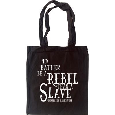 """Emmeline Pankhurst """"Rebel"""" Quote Tote Bag"""