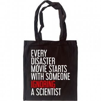 Every Disaster Movie Starts With Someone Ignoring A Scientist Tote Bag