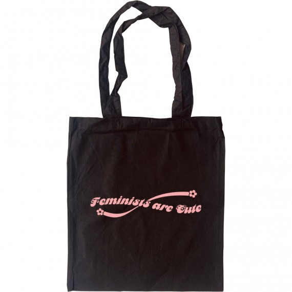 Feminists Are Cute Tote Bag
