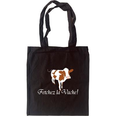 Fetchez La Vache Tote Bag