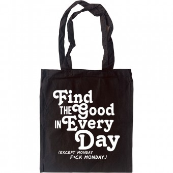 Find the Good in Every Day (Censored) Tote Bag