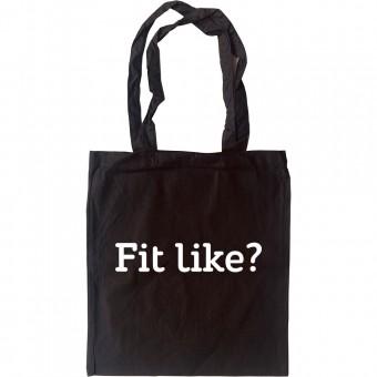 Fit Like? Tote Bag