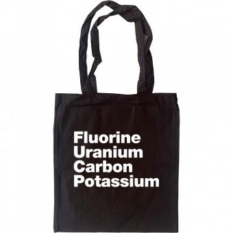 Fluorine, Uranium, Carbon, Potassium Tote Bag
