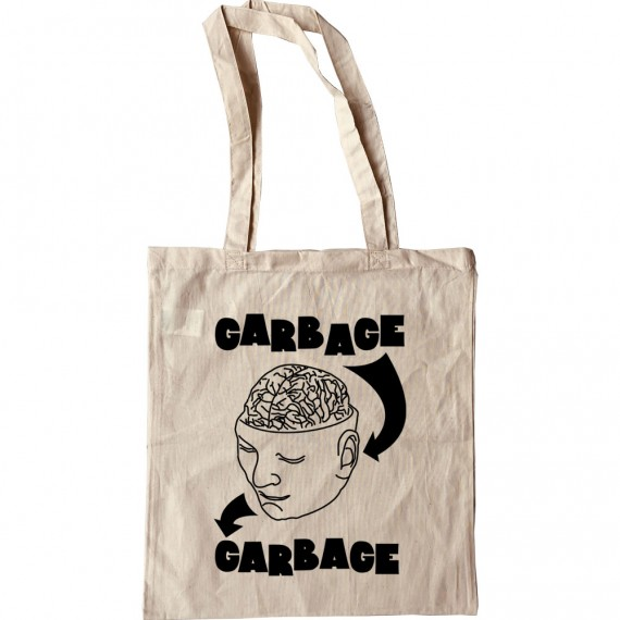 Garbage In, Garbage Out Tote Bag