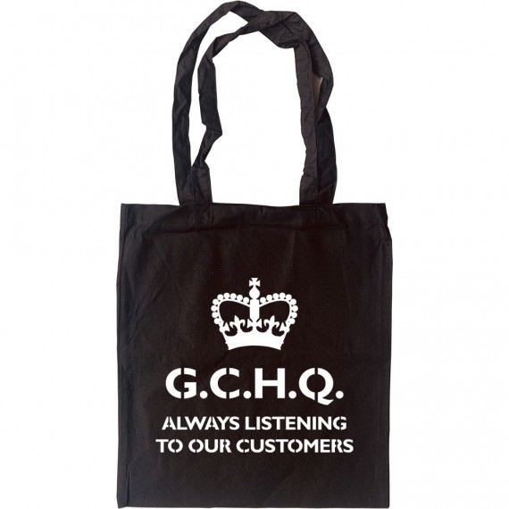 G.C.H.Q. Always Listening To Our Customers Tote Bag