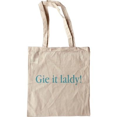 Gie It Laldy Tote Bag