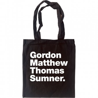 Gordon Matthew Thomas Sumner Tote Bag