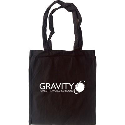 Gravity Makes The World Go Round Tote Bag