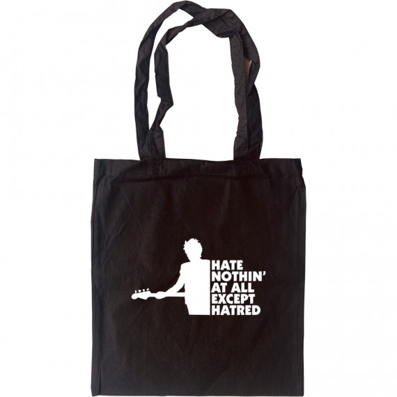 Hate Nothin' At All Except Hatred Tote Bag