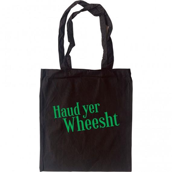 Haud Yer Wheesht Tote Bag