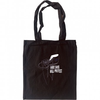Have Shoe Will Protest Tote Bag