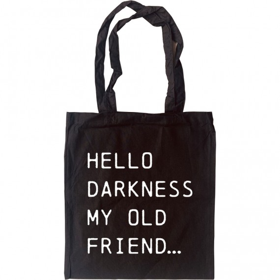 Hello Darkness My Old Friend Tote Bag