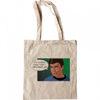 It's Worse Than That, He's Dead Jim Tote Bag