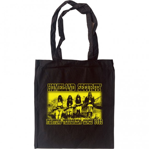 Homeland Security: Fighting Terrorism Since 1492 Tote Bag