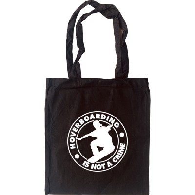 Hoverboarding Is Not A Crime Tote Bag