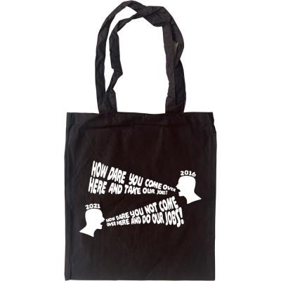 2016 vs 2021 (Take Our Jobs, Do Our Jobs) Tote Bag