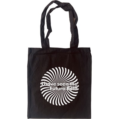 I Have Seen The Futura Bold Tote Bag