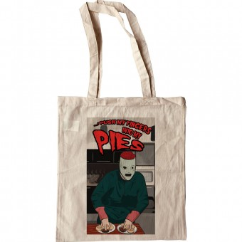 I Push My Fingers Into My Pies Tote Bag