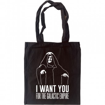I Want You For The Galactic Empire Tote Bag