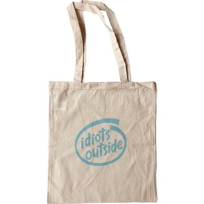 Idiots Outside Tote Bag