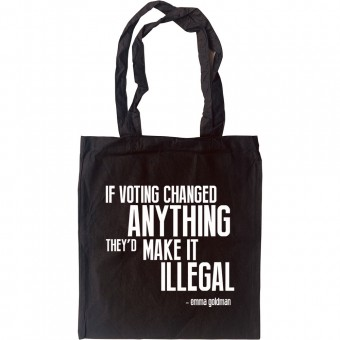 If Voting Changed Anything... Tote Bag