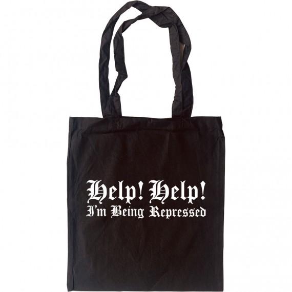 Help! Help! I'm Being Repressed Tote Bag