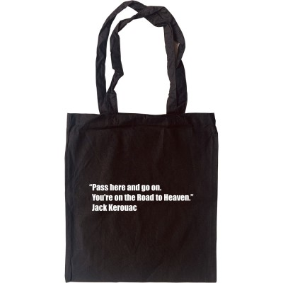 "Jack Kerouac ""Road To Heaven"" Quote Tote Bag"