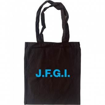 J.F.G.I. Tote Bag
