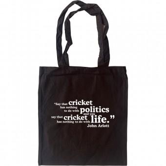 """John Arlott """"Cricket and Politics"""" Quote Tote Bag"""