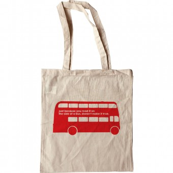 Just Because You Read It On A Bus Tote Bag