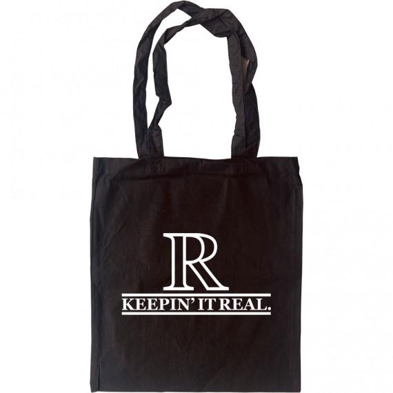 Keepin' It Real Tote Bag