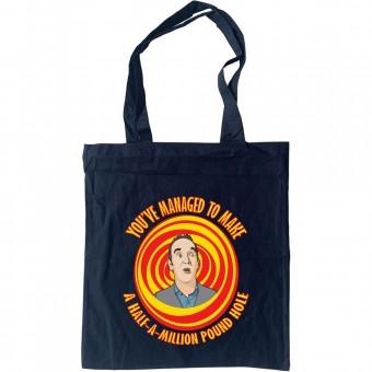 "Kevin McCloud ""A Half Million Pound Hole"" Tote Bag"