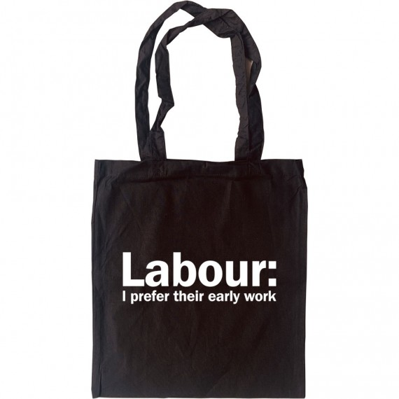 Labour: I Prefer Their Early Work Tote Bag