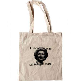 I Ain't Gonna Work on Maggie's Farm Tote Bag