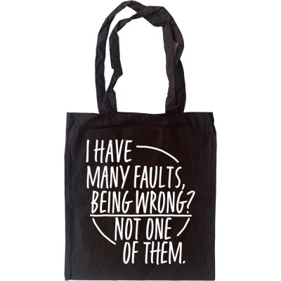 I Have Many Faults Tote Bag